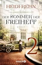 Der Sommer der Freiheit 2 - Serial Teil 2 ebook by Heidi Rehn