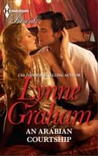 An Arabian Courtship ebook by Lynne Graham