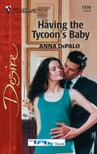 Having the Tycoon's Baby ebook by Anna DePalo