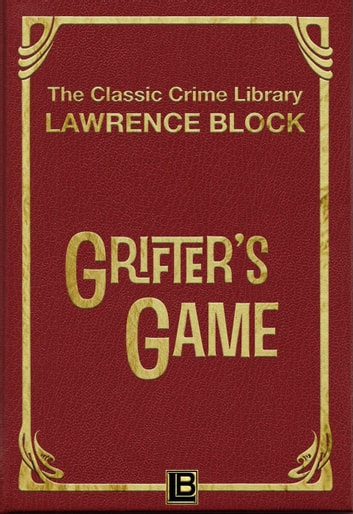Grifter's Game - The Classic Crime Library, #4 ebook by Lawrence Block