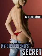 My Girlfriend's Secret ebook by Catherine DeVore
