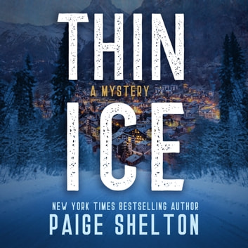Thin Ice - A Mystery audiobook by Paige Shelton