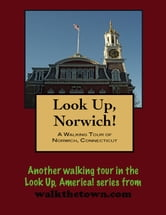 A Walking Tour of Norwich, Connecticut ebook by Doug Gelbert