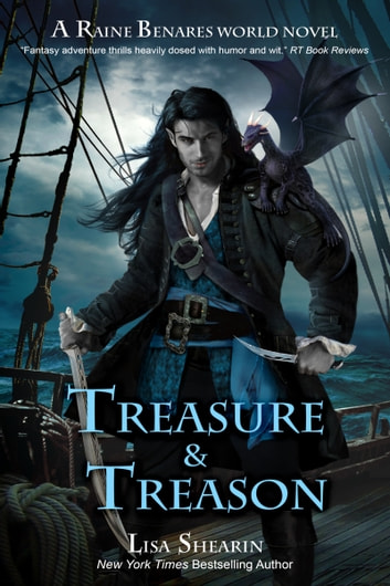 Treasure and Treason - A Raine Benares World Novel ebook by Lisa Shearin