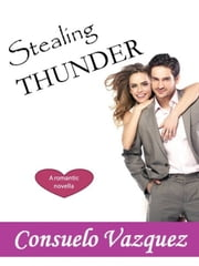 Stealing Thunder ebook by Consuelo Vazquez