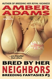 Bred By Her Neighbors ebook by Amber Adams