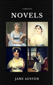 Jane Austen: The Complete Novels (Quattro Classics) (The Greatest Writers of All Time) ebook by Jane Austen