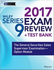 Wiley FINRA Series 9 Exam Review 2017 - The General Securities Sales Supervisor Examination -- Option Module ebook by Wiley