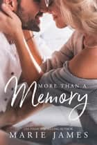 More Than a Memory ebook by Marie James