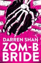 ZOM-B Bride ebook by Darren Shan