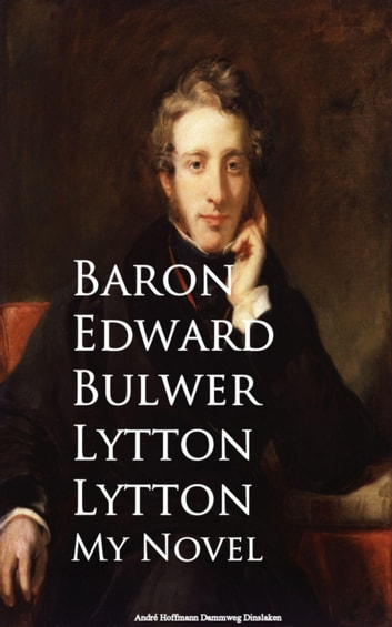 My Novel eBook by Baron Edward Bulwer Lytton Lytton