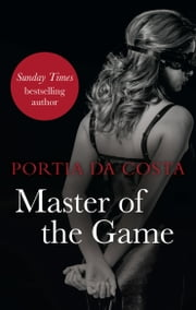 Master of the Game ebook by Portia Da Costa