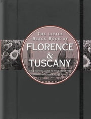 The Little Black Book of Florence & Tuscany 2011 ebook by Vesna Neskow
