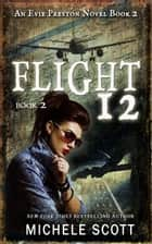 Flight 12: A Evie Preston Mystery ebook by Michele Scott