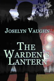 The Warden's Lantern ebook by Joselyn Vaughn