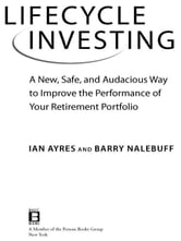 Lifecycle Investing - A New, Safe, and Audacious Way to Improve the Performance of Your Retirement Portfolio ebook by Ian Ayres,Barry Nalebuff