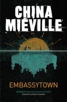 Embassytown ebook by China Miéville