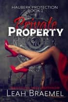 Private Property eBook by Leah Braemel