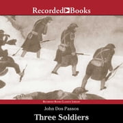 Three Soldiers audiobook by John Dos Passos