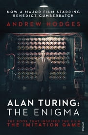 Alan Turing: The Enigma ebook by Kobo.Web.Store.Products.Fields.ContributorFieldViewModel