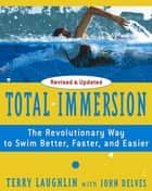Total Immersion ebook by Terry Laughlin,John Delves