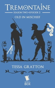 Old in Mischief ebook by Tessa Gratton,Mary Anne Mohanraj,Joel Derfner,Racheline Maltese,Paul Witcover,Alaya Dawn Johnson,Ellen Kushner