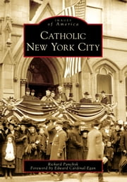 Catholic New York City ebook by Richard Panchyk,Edward Cardinal Egan