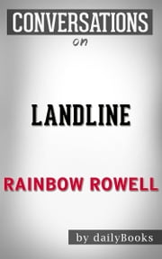 Landline: A Novel By Rainbow Rowell | Conversation Starters ebook by dailyBooks