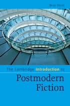 The Cambridge Introduction to Postmodern Fiction ebook by Bran Nicol