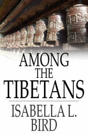 Among the Tibetans ebook by Isabella L. Bird