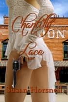 Chantilly Lace ebook by Susan Horsnell