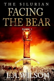 The Silurian, Book Five - Facing the Bear ebook by L.A. Wilson