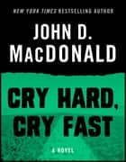 Cry Hard, Cry Fast ebook by John D. MacDonald,Dean Koontz