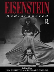 Eisenstein Rediscovered ebook by Ian Christie,Professor Richard Taylor,Richard Taylor