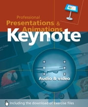 Keynote, Professional Presentations and Animations ebook by Angelo Spiler