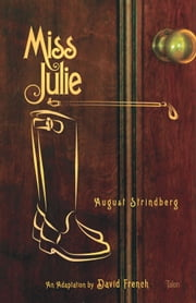 Miss Julie ebook by August Strindberg,David French