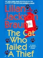 The Cat Who Tailed a Thief eBook by Lilian Jackson Braun