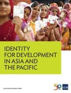 Identity for Development in Asia and the Pacific ebook by Asian Development Bank
