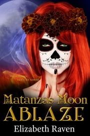 Matanzas Moon - Ablaze ebook by Elizabeth Raven