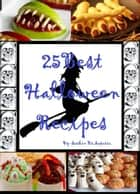 25 Best Halloween Recipes ebook by Sachin Saparia