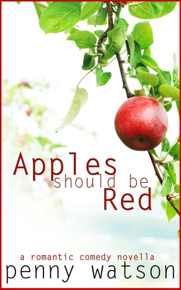 Apples Should Be Red eBook by Penny Watson