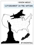 I Know About Citizenship in the Nation ebook by Mr. Knowitall