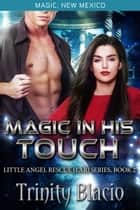 Magic In His Touch ebook by Trinity Blacio