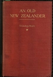 An Old New Zealander (Illustrated) ebook by T. Lindsay Buick
