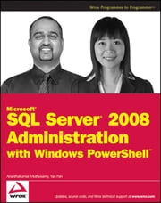 Microsoft SQL Server 2008 Administration with Windows PowerShell ebook by Ananthakumar Muthusamy,Yan Pan