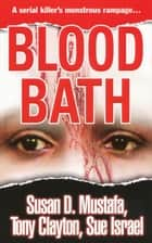 Blood Bath ebook by Susan   D. Mustafa, Tony Clayton, Sue Israel