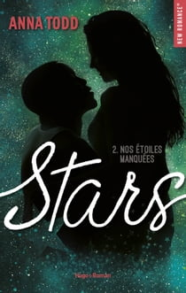 Stars - tome 2 Nos étoiles manquées ebook by Anna Todd, Claire Sarradel