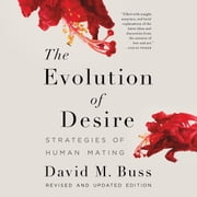 The Evolution of Desire - Strategies of Human Mating audiobook by David M. Buss