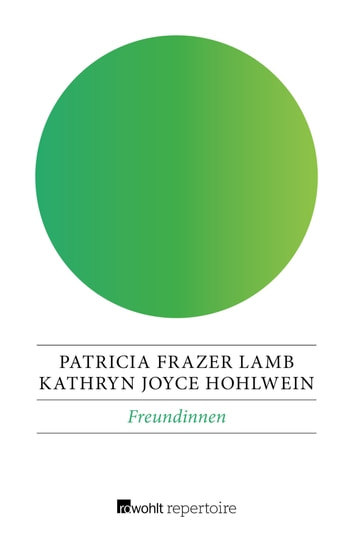 Freundinnen - Briefe 1953–1964 ebook by Kathryn Joyce Hohlwein,Patricia Frazer Lamb