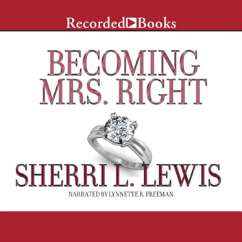 Becoming Mrs. Right audiobook by Sherri L. Lewis
